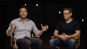 Ben Affleck and Matt Damon (Executive Producers of Poject Greenlight)