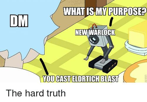 whatis-my-purpose-dm-new-warlock-you-casteldrtichblast-the-hard-40593863