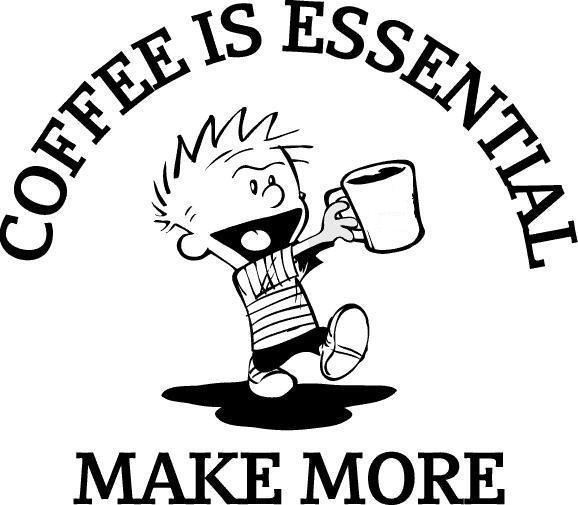 Coffee Is Essential