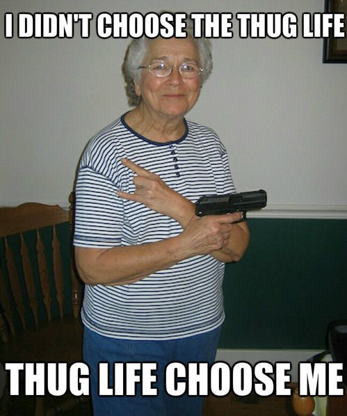 Grandma Didn't Choose The Thug Life
