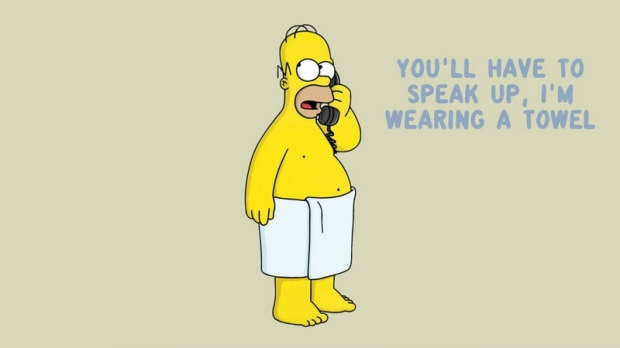 Homer You Have To Speak Up I'm Wearing A Towel