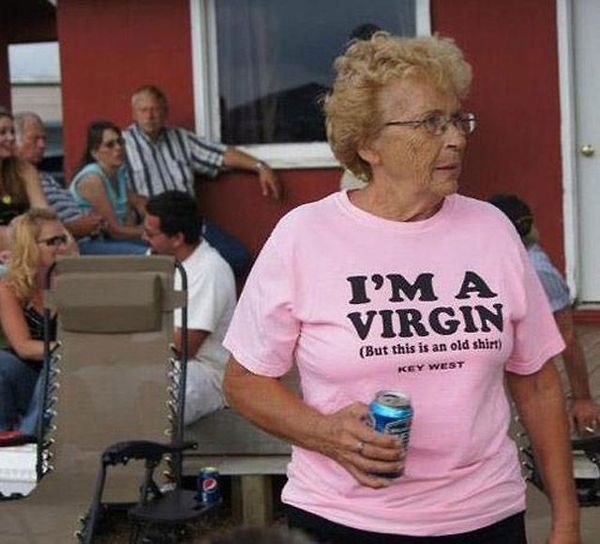 I'm A Virgin This Is An Old Shirt